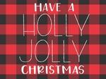 Have a Holly Jolly Christmas- Plaid