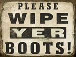 Please Wipe Yer Boots!
