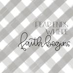 Fear Ends Where Faith Begins
