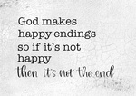 God Makes Happy Endings