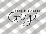 I Got It From My Gigi
