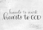Hands To Work Hearts To God