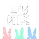 Hey Peeps