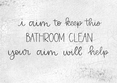 I Aim To Keep This Bathroom Clean